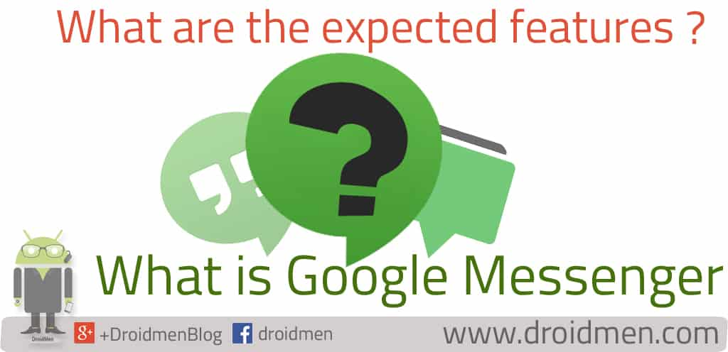 Expected Features of Google Messenger 1