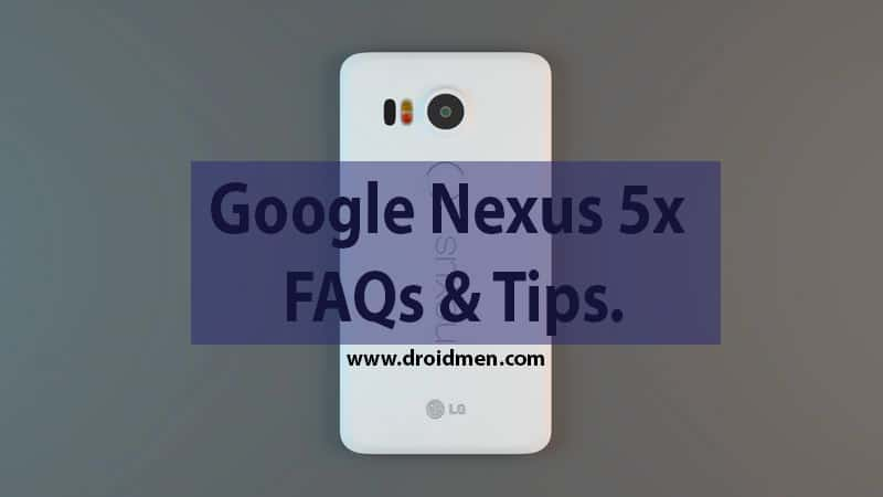 Google Nexus 5X FAQs, Tips & Doubts. 1