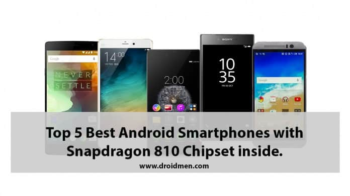 Top 5 Best Android Smartphones with Snapdragon 810 Chipset.