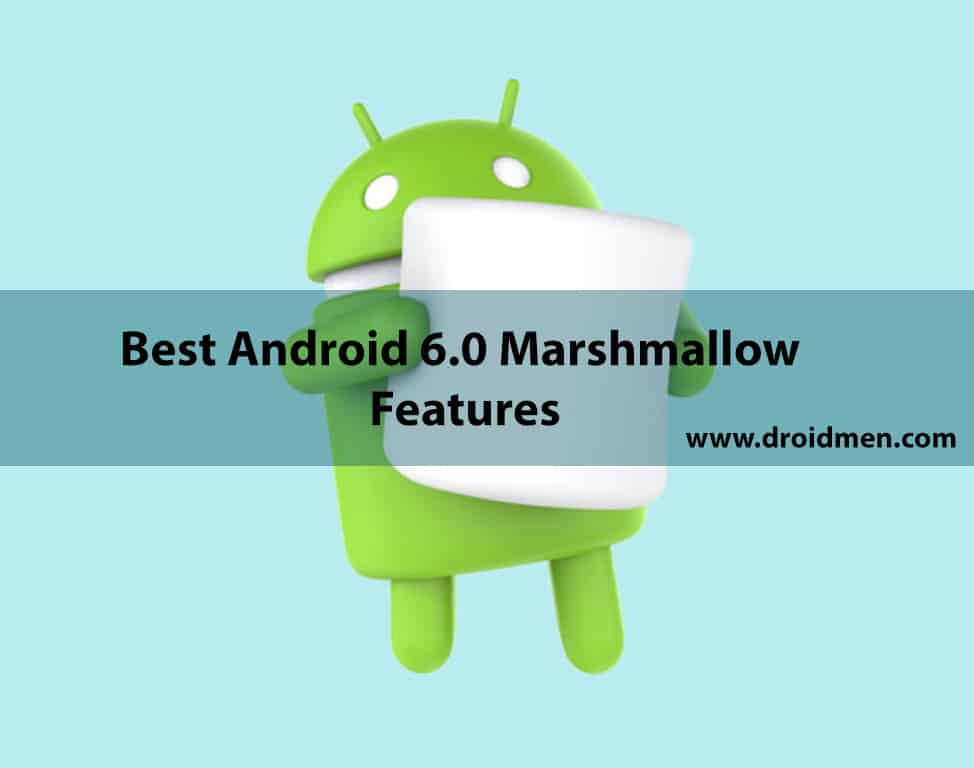 Best Android Marshmallow Features