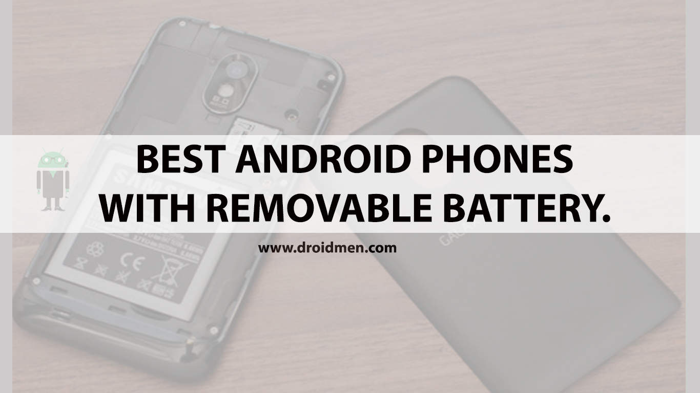 Best Android Phones With Removable Battery 1