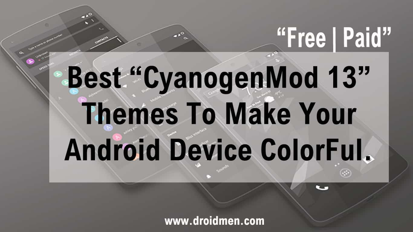 9 Best CM13 Themes for Android Phones. 1