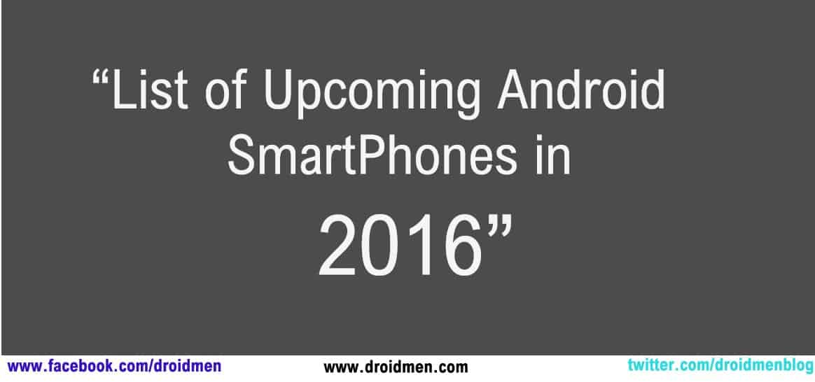 List of Best Upcoming Android Phones 2016. 1